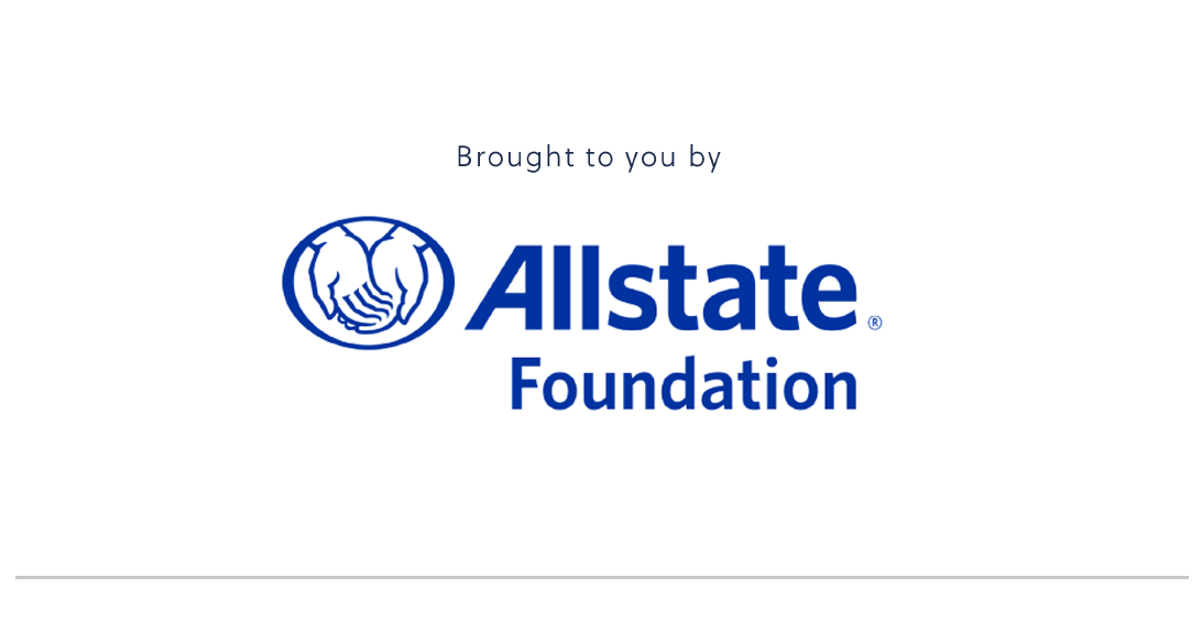 Brought to you by Allstate Foundation