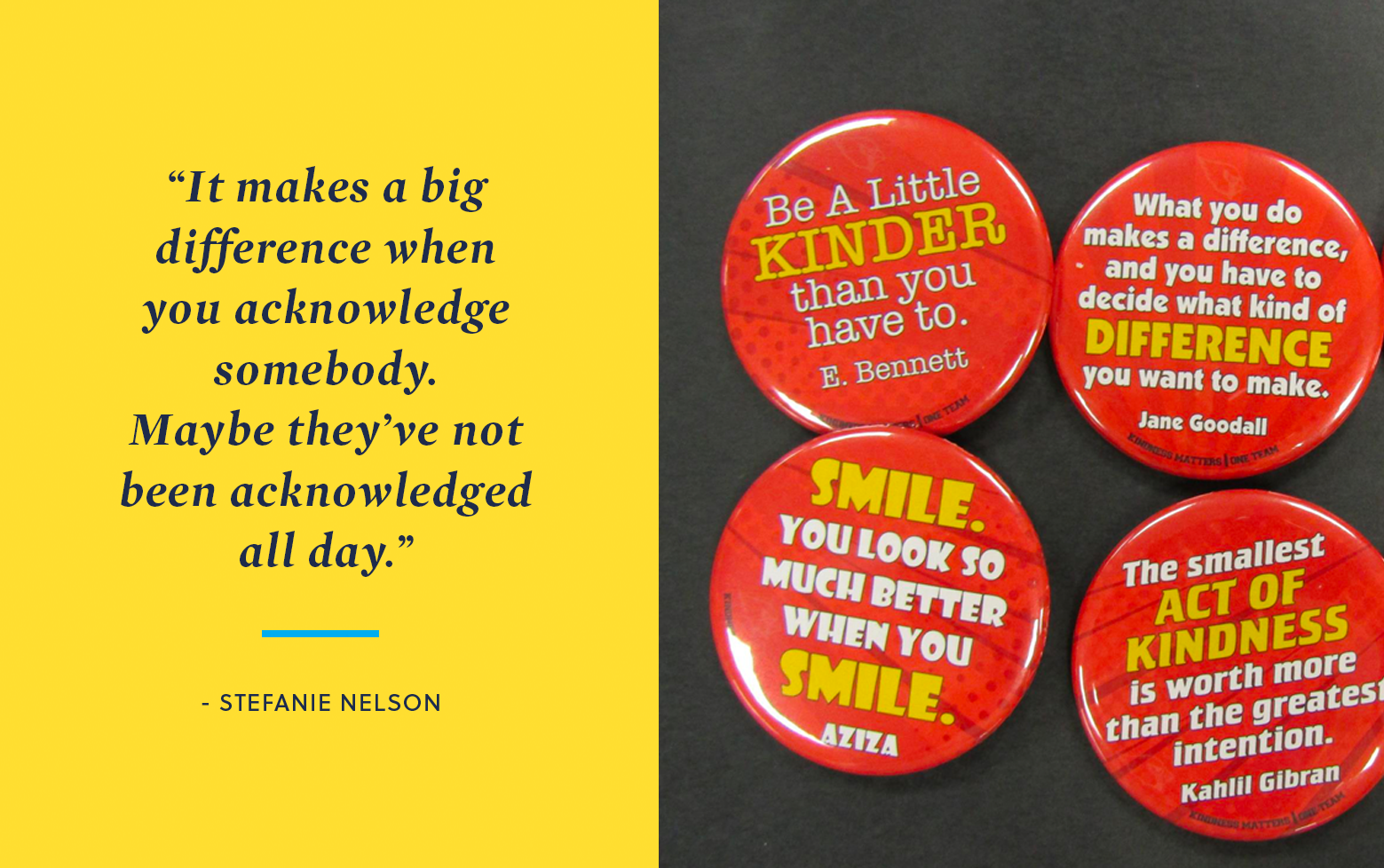 Buttons with positive sayings on them.