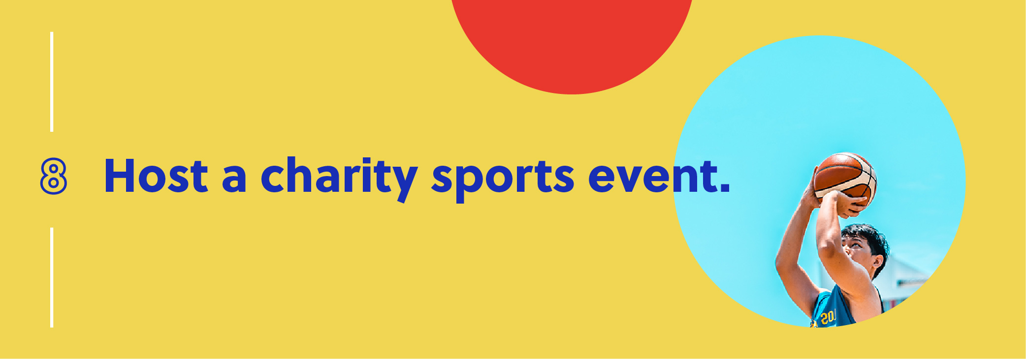 Host a charity sports event.