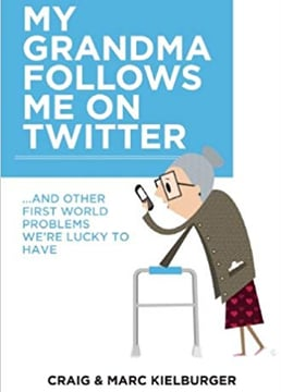 My Grandma Follows Me On Twitter by Craig and Marc Kielburger
