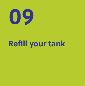 09. Refill your tank