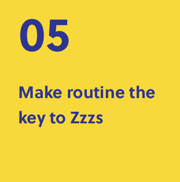 05. Make routine the keys to Zzzs