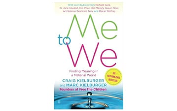 ME to WE: Finding Meaning in a Material World by Craig and Marc Kielburger