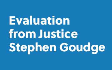 Evaluation from Justice Stephen Goudge