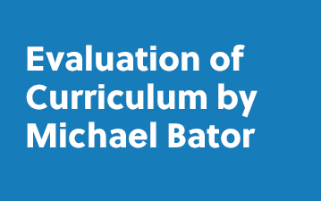 Evaluation of Curriculum Michael Bator