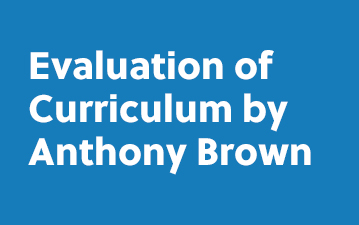 Evaluation of Curriculum Anthony Brown