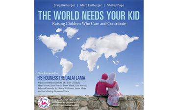 The World Needs Your Kid by Craig and Marc Kielburger, and Shelley Page