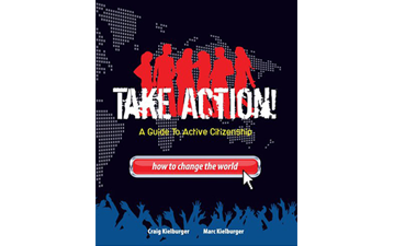 Take Action! A Guide to Active Citizenship by Craig and Marc Kielburger