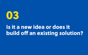 3. Is it a new idea or does it build off an existing idea?