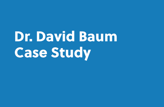 Dr. David Baum Case Study