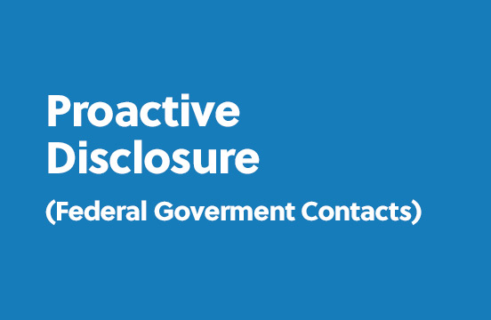 Proactive Disclosure (Federal Goverment Contacts)