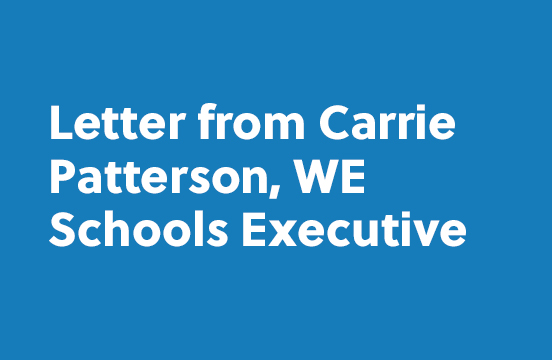Letter from Carrie Patterson, WE Schools Executive