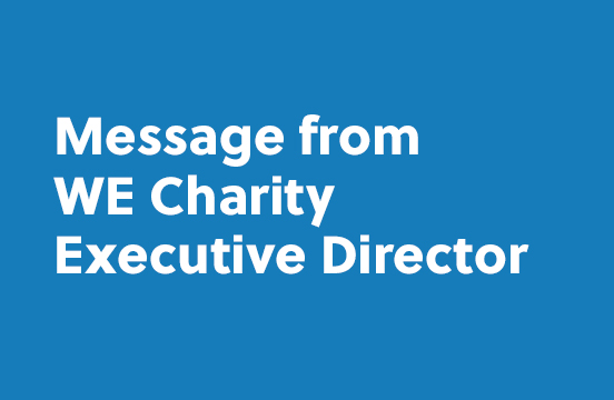 Message from WE Charity Executive Director