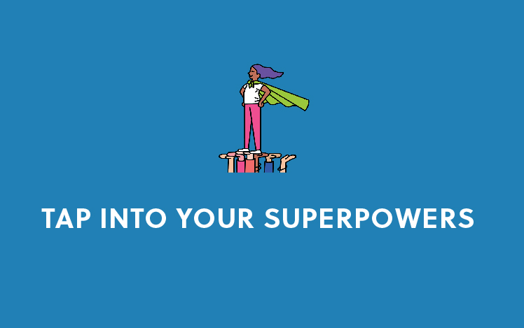 Tap into your superpowers