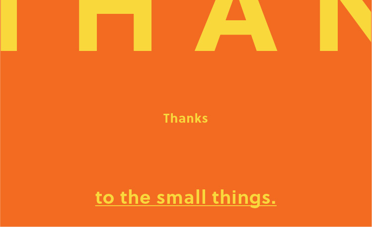 Thanks to the small things.
