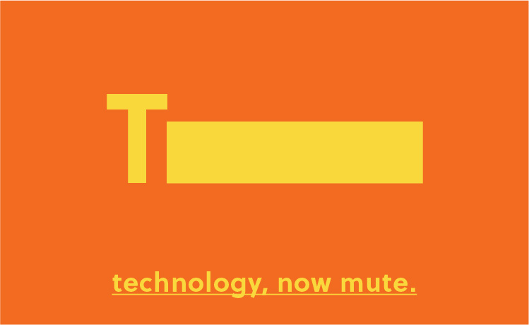 Thanks to technology. Now mute.