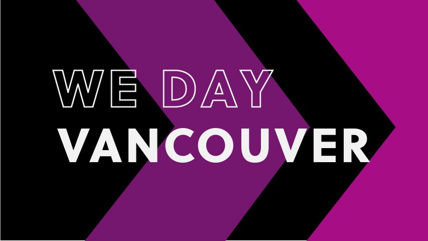 WE Day Vancouver 2019 recap