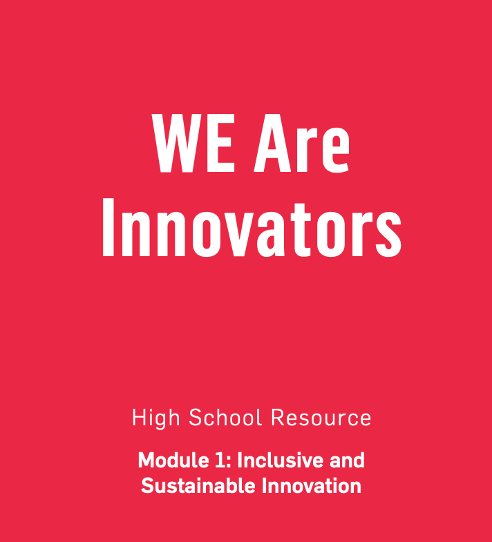 WE Are Innovators High School Resources